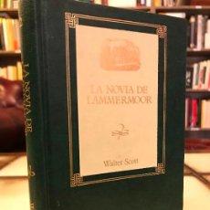 Libros de segunda mano: LA NOVIA DE LAMMERMOOR. WALTER SCOTT. PEDIDO MÍNIMO 5€. Lote 268978679