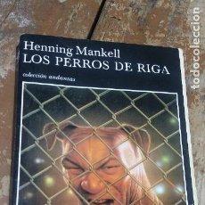 Libros de segunda mano: LOS PERROS DE RIGA - HENNING MANKELL. Lote 268984729