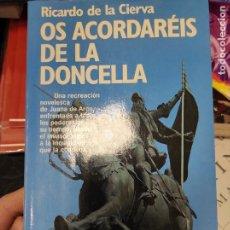 Libros de segunda mano: OS ACORDAREIS DE LA DONCELLA - DONCELLA - RICARDO DE LA CIERVA. Lote 268987539