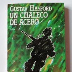Libros de segunda mano: UN CHALECO DE ACERO - GUSTAV HASFORD - ED. SEIX BARRAL 1985. Lote 269014994