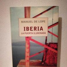 Libros de segunda mano: LIBRO - IBERIA LA PUERTA ILUMINADA - VARIOS - LOPE MANUEL DE. Lote 269015339