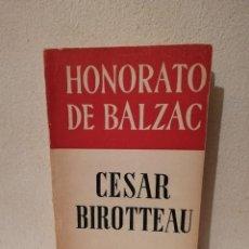 Libros de segunda mano: LIBRO - HONORATO DE BALZAC - VARIOS - CESAR BIROTTEAU - ED. JUVENTUD. Lote 269015434