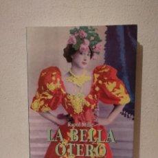 Libros de segunda mano: LIBRO -LA BELLA OTERO - VARIOS - RAOUL MILLE - ED. MARTINEZ ROCA. Lote 269015804
