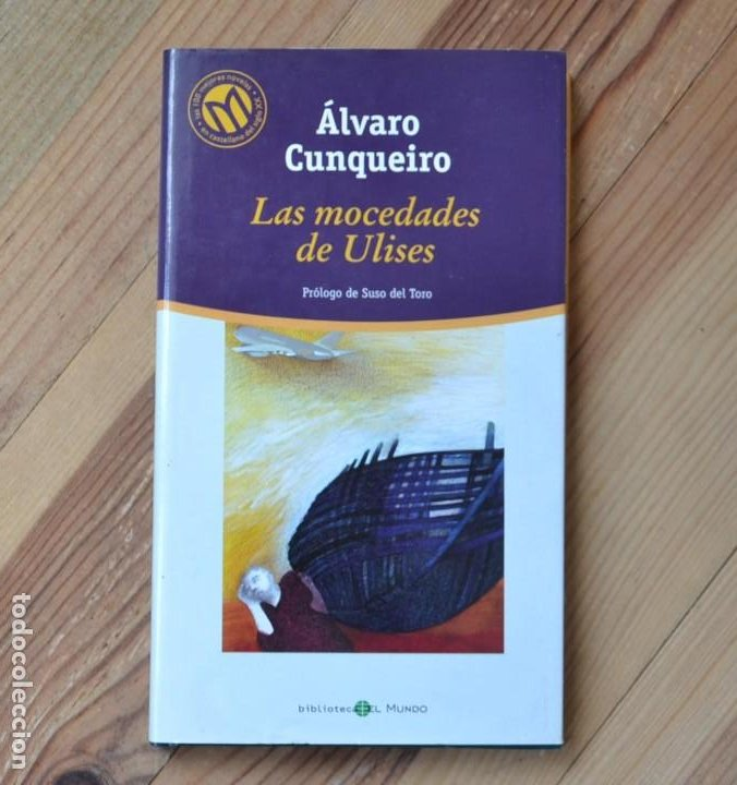 ÁLVARO CUNQUEIRO LAS MOCEDADES DE ULISES BIBLIOTECA EL MUNDO PRÓLOGO SUSO DEL TORO (Libros de Segunda Mano (posteriores a 1936) - Literatura - Narrativa - Otros)