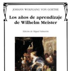 Libros de segunda mano: LOS AÑOS DE APRENDIZAJE DE WILHELM MEISTER. - GOETHE, JOHANN WOLFGANG.. Lote 269052353