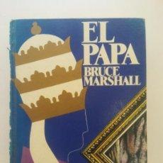 Libros de segunda mano: EL PAPA. BRUCE MARSHALL. EDICIONES AURA. Lote 269113383