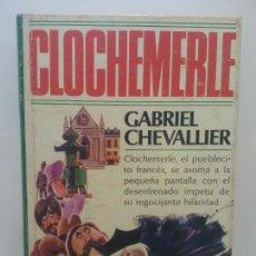 Libros de segunda mano: CLOCHEMERLE. GABRIEL CHEVALLIER. PLAZA Y JANES EDITORES. Lote 269114208