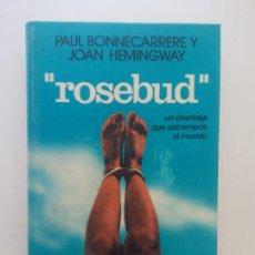 Libros de segunda mano: ROSEBUD. PAUL BONNECARRERE Y JOAN HEMINGWAY. EDICIONES MARTÍNEZ ROCA. Lote 269114463