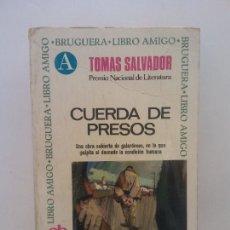 Libros de segunda mano: CUERDA DE PRESOS. TOMAS SALVADOR. EDITORIAL BRUGUERA. Lote 269114583