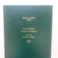 Libros de segunda mano: LA SOMBRA DE LAS BANDERAS. MANUEL POMBO ANGULO. EDITORIAL PLANETA. Lote 269117603