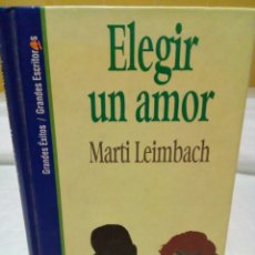 Libros de segunda mano: ELEGIR UN AMOR- MARTI LEIMBACH. Lote 269172798