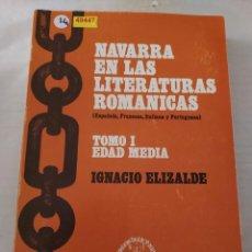 Libros de segunda mano: 49447 - NAVARRA EN LAS LITERATURAS ROMANTICAS - TOMO I - EDAD MEDIA - POR IGNACIO ELIZALDE - 1977. Lote 269189458