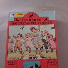 Libros de segunda mano: 49446 - LAS RAICES HISTORICAS DEL CUENTO - POR VLADIMIR PROPP - EDITORIAL FUNDAMENTOS - AÑO 1974. Lote 269189593