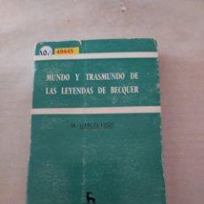 Libros de segunda mano: 49445 - MUNDO Y TRASMUNDO DE LAS LEYENDAS DE BECQUER - POR M. GARCIA VIÑO - ED GREDOS - AÑO 1970. Lote 269189708