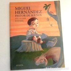 Libros de segunda mano: MIGUEL HERNÁNDEZ PASTOR DE SUEÑOS - LIBRO INFANTIL SOBRE EL POETA ESPAÑOL - JOSÉ LUIS FERRIS - ANAYA. Lote 269389298