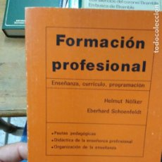 Libros de segunda mano: FORMACIÓN PROFESIONAL, HELMUT NÓLKER Y EBERHARD SCHOENFELDT. L.11029-1026. Lote 269454093