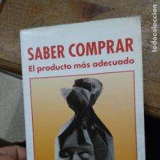 Libros de segunda mano: SABER COMPRAR EL PRODUCTO MÁS ADECUADO. L.11029-1043. Lote 269458858