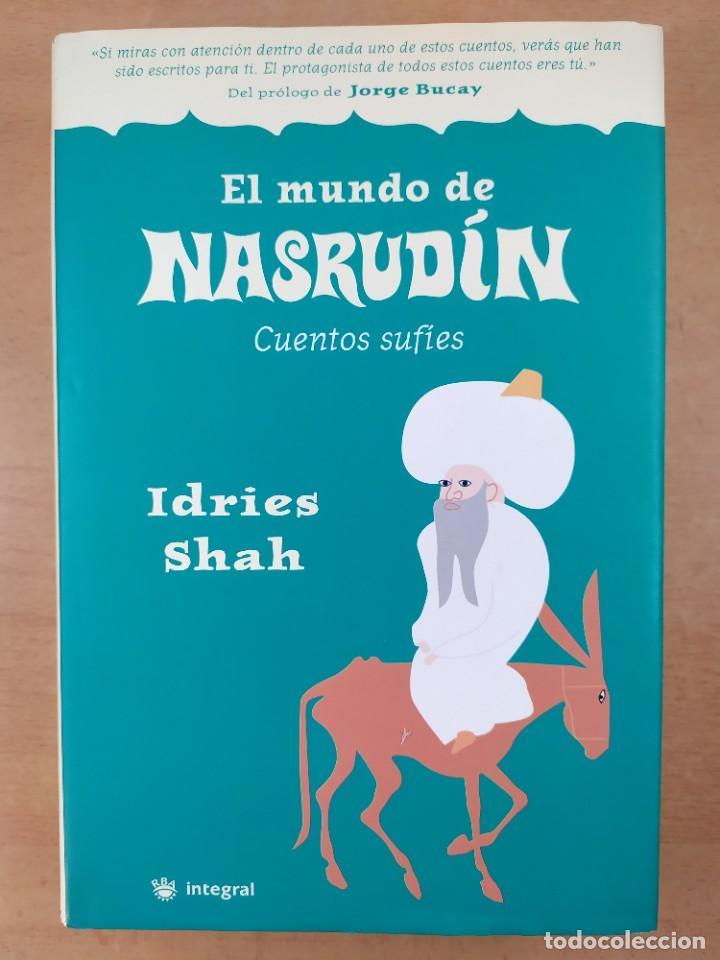EL MUNDO DE NASRUDÍN. CUENTOS SUFÍES / IDRIES SHAH / 1ªED.2004. INTEGRAL (Libros de Segunda Mano (posteriores a 1936) - Literatura - Narrativa - Otros)