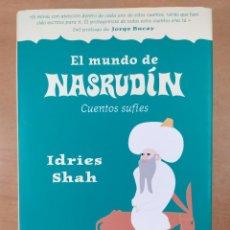 Libros de segunda mano: EL MUNDO DE NASRUDÍN. CUENTOS SUFÍES / IDRIES SHAH / 1ªED.2004. INTEGRAL. Lote 269479018