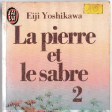 Libros de segunda mano: LA PIERRE ET LE SABRE 2 - EIJI YOSHIKAWA - BALLAND 1983 - FRANCÉS. Lote 269701728