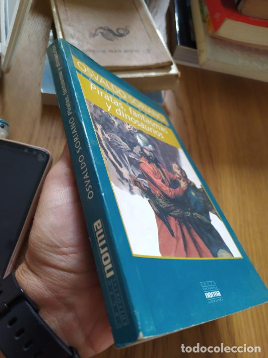 Libros de segunda mano: PIRATAS, FANTASMAS Y DINOSAURIOS SORIANO, Osvaldo Publicado por Norma, Bs As, 1996 - Foto 4 - 269718553