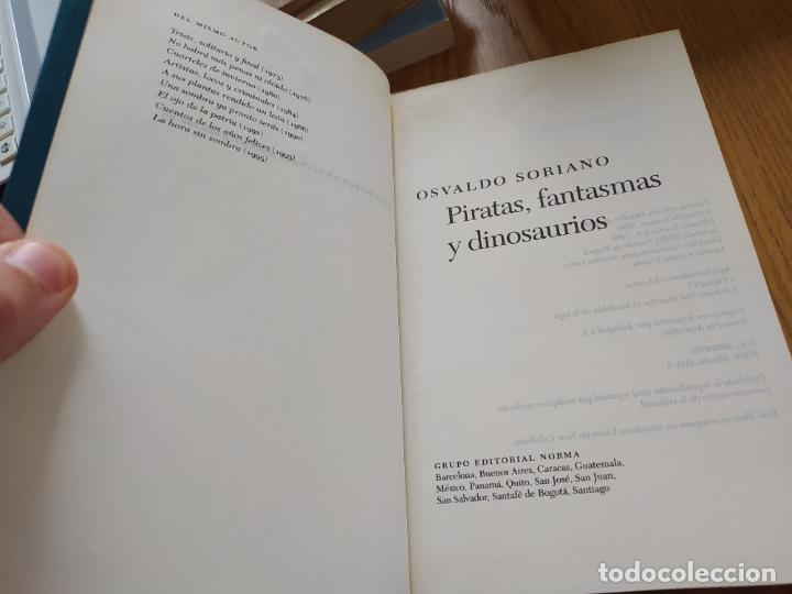 Libros de segunda mano: PIRATAS, FANTASMAS Y DINOSAURIOS SORIANO, Osvaldo Publicado por Norma, Bs As, 1996 - Foto 6 - 269718553