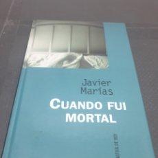 Libros de segunda mano: CUANDO FUI MORTAL, 1997, JAVIER MARIAS. Lote 269725613