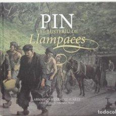 Libros de segunda mano: PIN Y EL MISTERIU DE LAMPACES - ARMANDO MENENDEZ SUAREZ - OBRA GRAFICA DE MARIANO MORÉ. Lote 269729893
