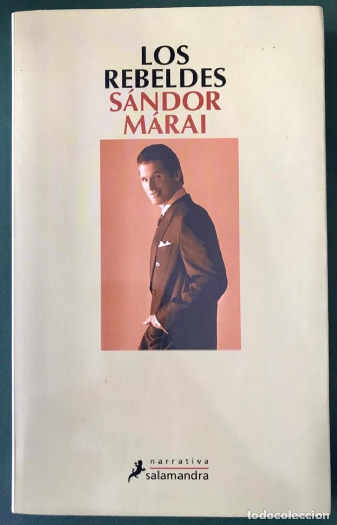 LOS REBELDES. SÁNDOR MÁRAI.- NUEVO (Libros de Segunda Mano (posteriores a 1936) - Literatura - Narrativa - Otros)