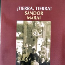 Libros de segunda mano: ¡TIERRA, TIERRA! SÁNDOR MÁRAI.- NUEVO. Lote 269742558