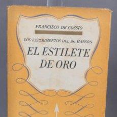Libros de segunda mano: EL ESTILETE DE ORO - FRANCISCO DE COSSÍO - ED. SAETA BLANCA 1941 - PRIMERA EDICIÓN. Lote 269743533