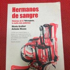 Libros de segunda mano: HERMANOS DE SANGRE. NICOLA GRATTERI, ANTONIO NICASO. DEBATE, 2009.. Lote 269793803
