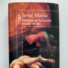 Libros de segunda mano: MAÑANA EN LA BATALLA PIENSA EN MÍ - JAVIER MARÍAS. Lote 270121983