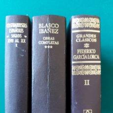 Libros de segunda mano: LOTE 3 LIBROS AGUILAR. BLANCO IBÁÑEZ, LORCA Y COSTUMBISTAS ESPAÑOLES.. Lote 270218643