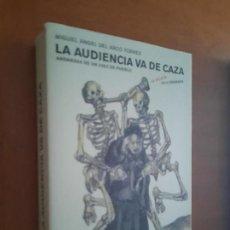 Libros de segunda mano: LA AUDIENCIA VA DE CAZA. MIGUEL ANGEL DEL ARCO TORRES. RÚSTICA. BUEN ESTADO. Lote 270225678