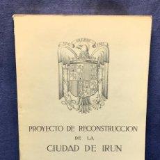 Libros de segunda mano: PROYECTO DE RECONSTRUCCION DE LA CIUDAD DE IRUN 1938 MCMXXVIII 34X24CMS. Lote 270558483