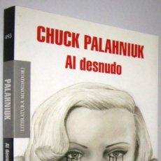 Libros de segunda mano: AL DESNUDO - CHUCK PALAHNIUK. Lote 270566163