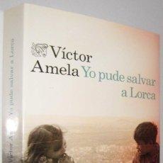 Libros de segunda mano: YO PUDE SALVAR A LORCA - VICTOR AMELA. Lote 270567243