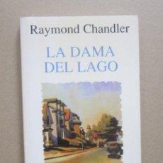 Libros de segunda mano: RAYMOND CHANDLER-LA DAMA DEL LAGO-DEBATE 1996. Lote 270569468