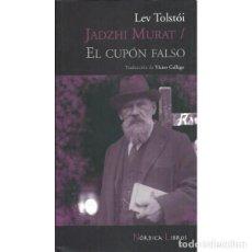 Libros de segunda mano: EL CUPON FALSO - JAHZI MURAT (LEV TOLSTOI). Lote 270569773