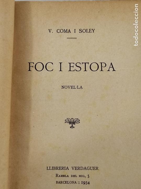 Libros de segunda mano: Foc i Estopa Novel-la - V. Coma Soley - Lliberia Verdaguer - 1934 - Foto 2 - 270674598