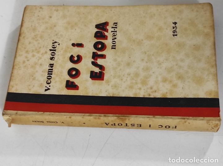 Libros de segunda mano: Foc i Estopa Novel-la - V. Coma Soley - Lliberia Verdaguer - 1934 - Foto 4 - 270674598