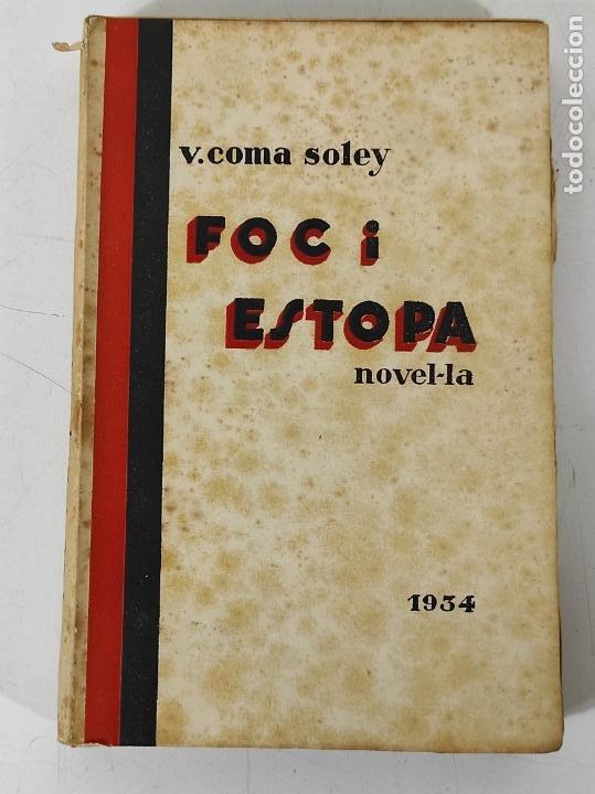 Libros de segunda mano: Foc i Estopa Novel-la - V. Coma Soley - Lliberia Verdaguer - 1934 - Foto 6 - 270674598