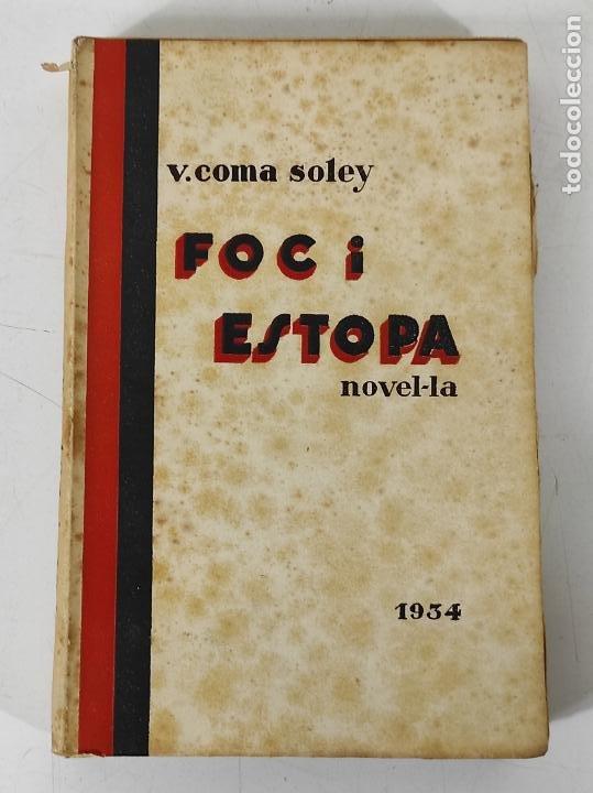 FOC I ESTOPA NOVEL-LA - V. COMA SOLEY - LLIBERIA VERDAGUER - 1934 (Libros de Segunda Mano (posteriores a 1936) - Literatura - Narrativa - Otros)