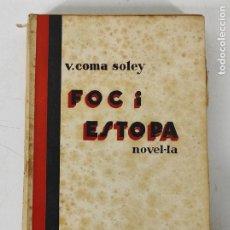 Libros de segunda mano: FOC I ESTOPA NOVEL-LA - V. COMA SOLEY - LLIBERIA VERDAGUER - 1934. Lote 270674598