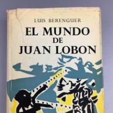 Libros de segunda mano: EL MUNDIO DE JUAN LOBON - BERENGUER - PRIMERA EDICION - ALFAGUARA 1967. Lote 270930913