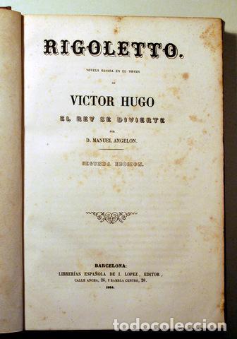 Libros de segunda mano: ANGELON, Manuel - HUGO, Victor - RIGOLETTO - Barcelona 1864 - Ilustrado - Foto 3 - 271129628