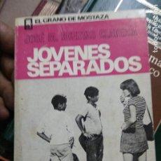 Libros de segunda mano: JÓVENES SEPARADOS, JOSÉ M. HUERTAS CLAVERÍA. L.8760-1085. Lote 271386623