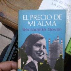 Libros de segunda mano: EL PRECIO DE MI ALMA, BERNADETTE DEVLIN. L.8760-1087. Lote 271386883