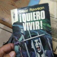 Libros de segunda mano: ¡QUIERO VIVIR!, TABOR RAVVSON. L.8760-1089. Lote 271387228